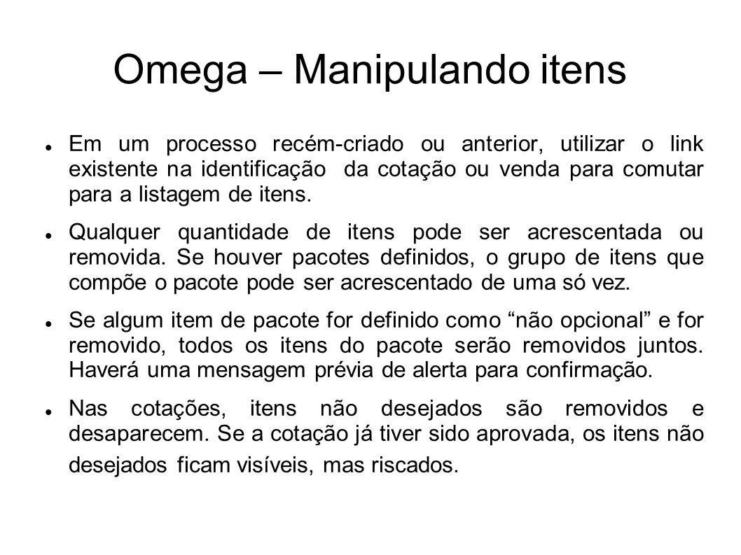 Omega – Manipulando itens