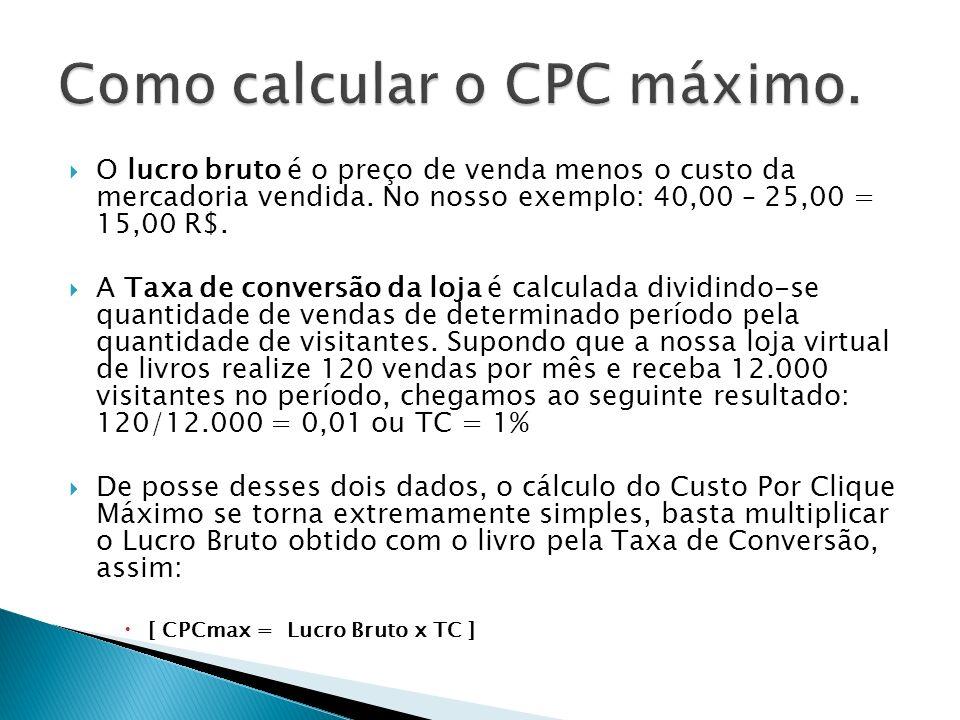 Como calcular o CPC máximo.