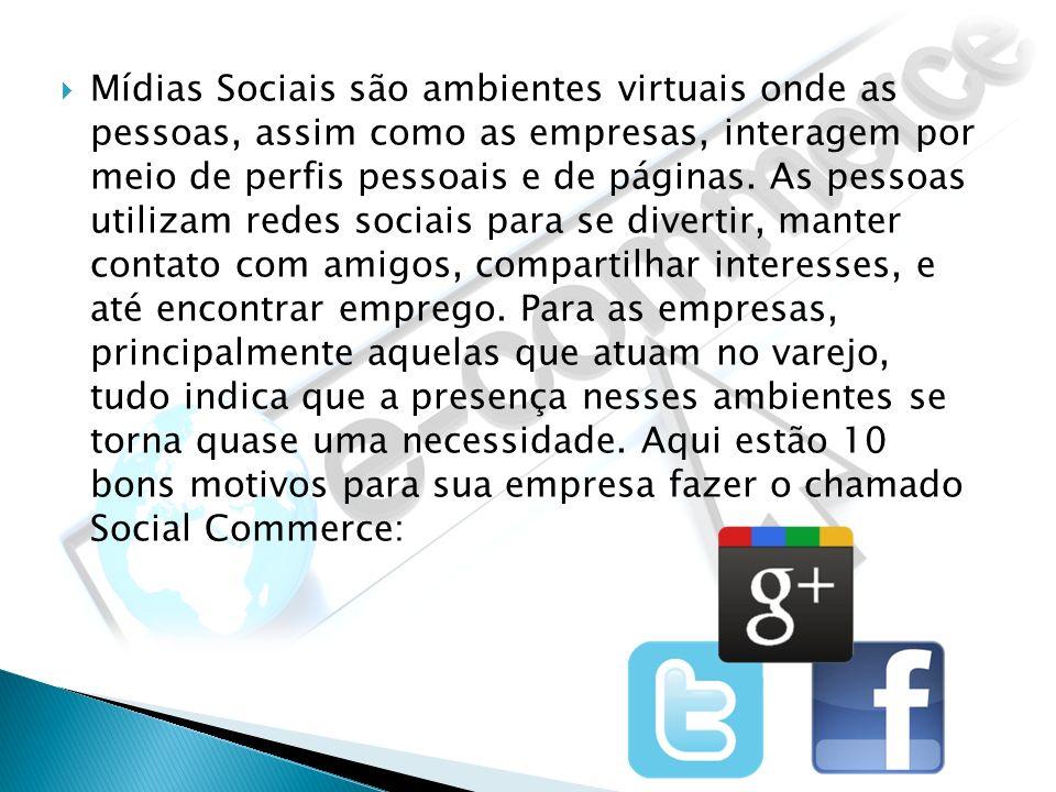 Mídias Sociais são ambientes virtuais onde as pessoas, assim como as empresas, interagem por meio de perfis pessoais e de páginas.