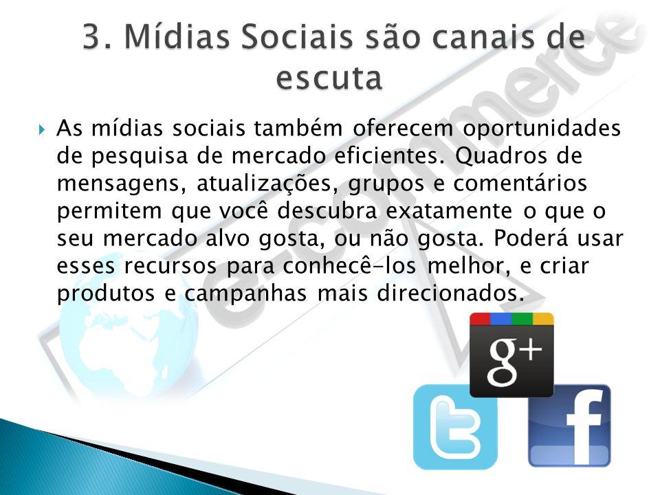 3. Mídias Sociais são canais de escuta