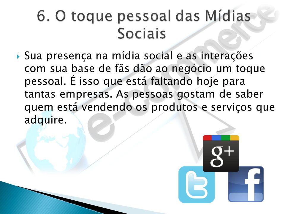 6. O toque pessoal das Mídias Sociais
