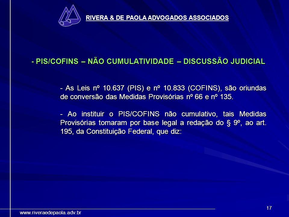 - PIS/COFINS – NÃO CUMULATIVIDADE – DISCUSSÃO JUDICIAL