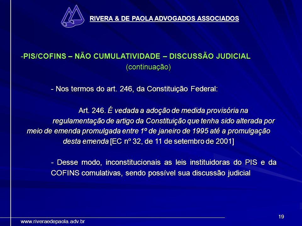PIS/COFINS – NÃO CUMULATIVIDADE – DISCUSSÃO JUDICIAL (continuação)