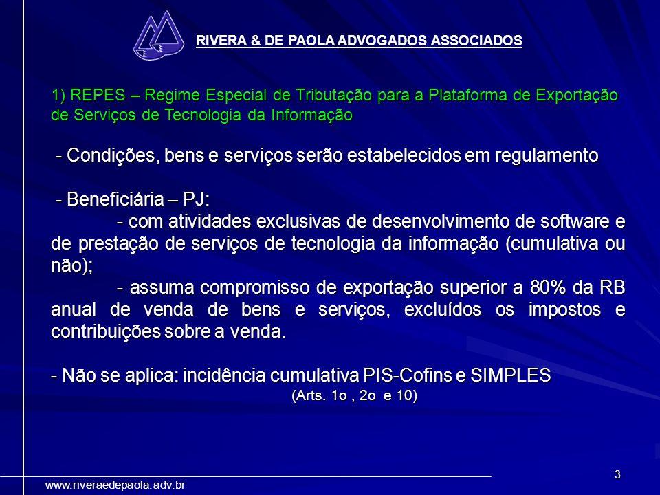 - Condições, bens e serviços serão estabelecidos em regulamento