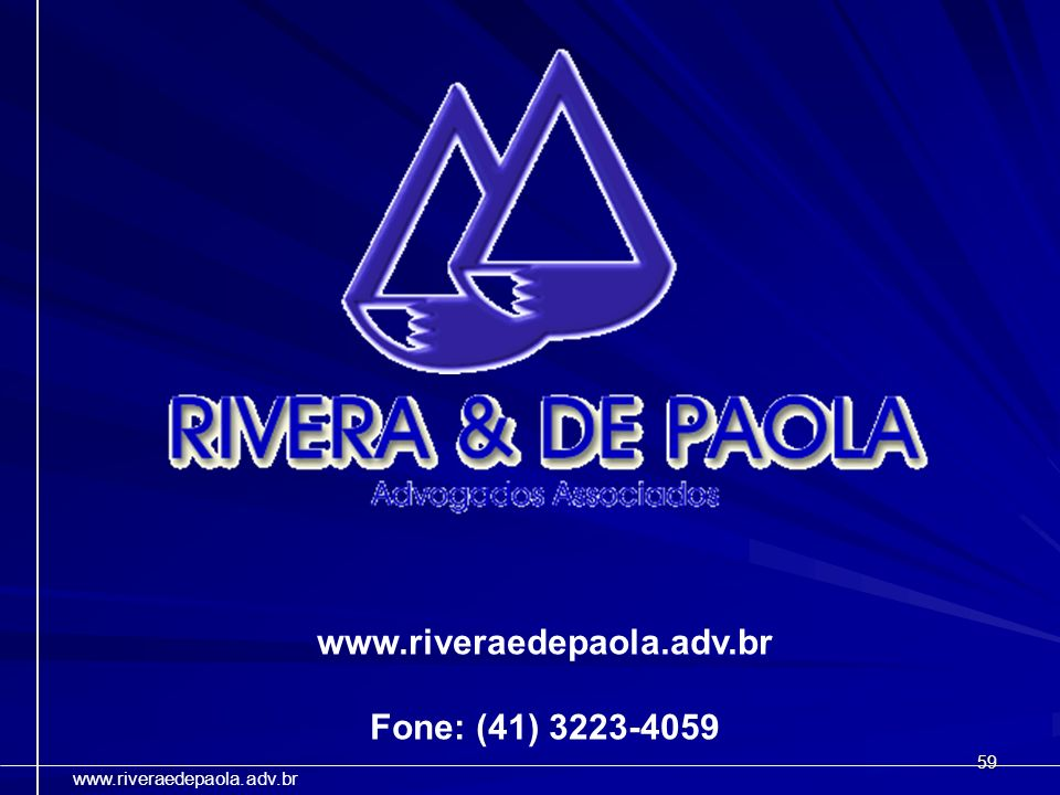 www.riveraedepaola.adv.br Fone: (41) 3223-4059