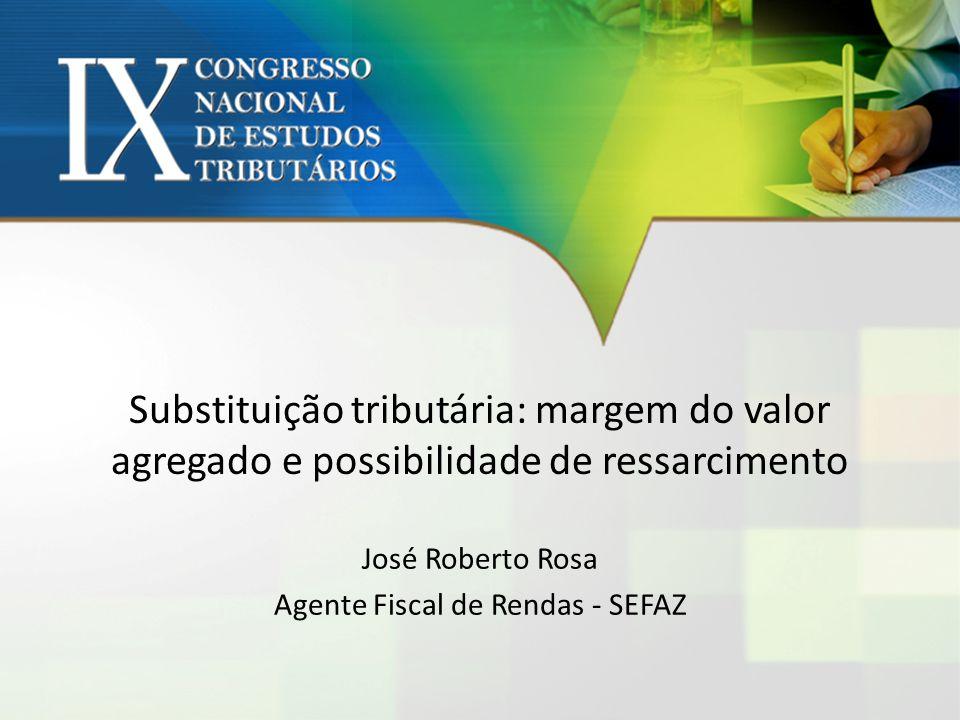 José Roberto Rosa Agente Fiscal de Rendas - SEFAZ