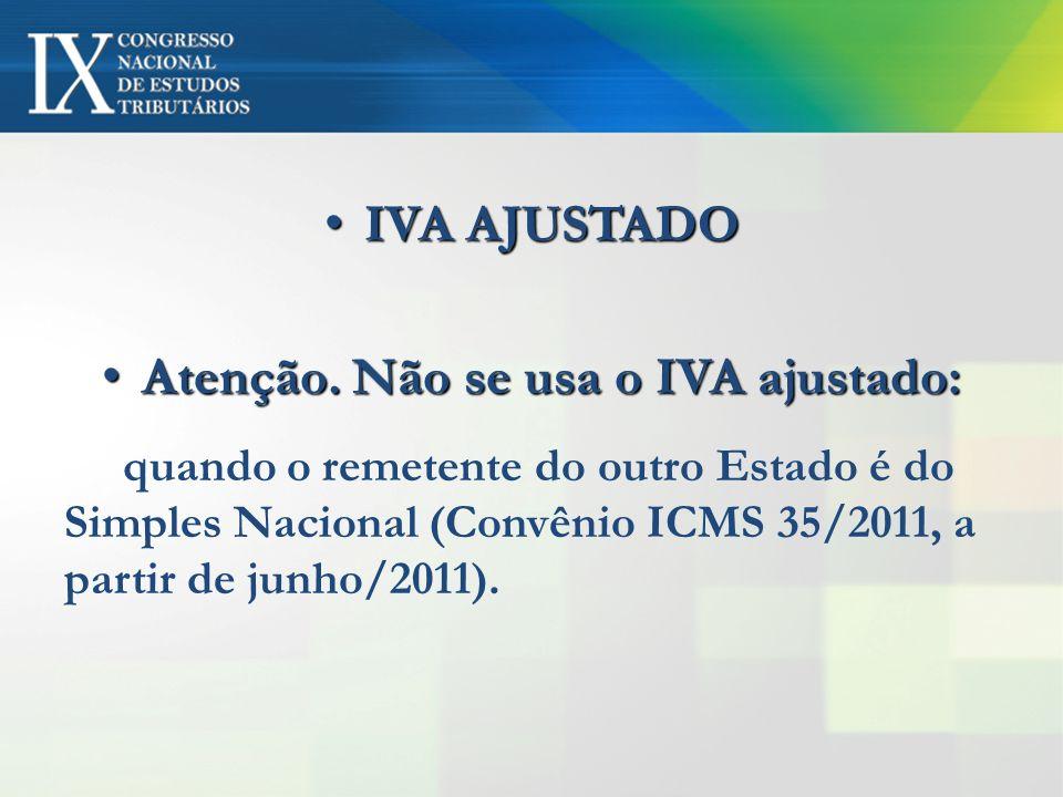 Atenção. Não se usa o IVA ajustado: