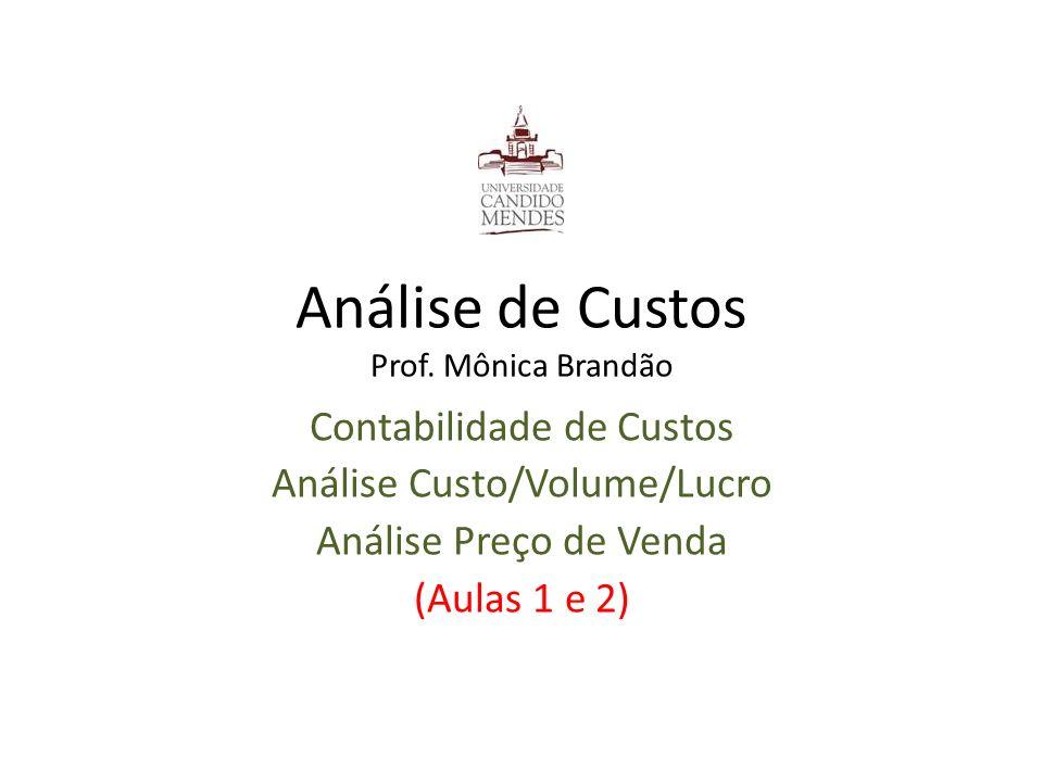 Análise de Custos Prof. Mônica Brandão