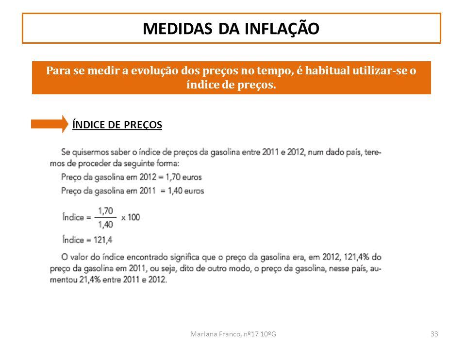 MEDIDAS DA INFLAÇÃO Para se medir a evolução dos preços no tempo, é habitual utilizar-se o índice de preços.