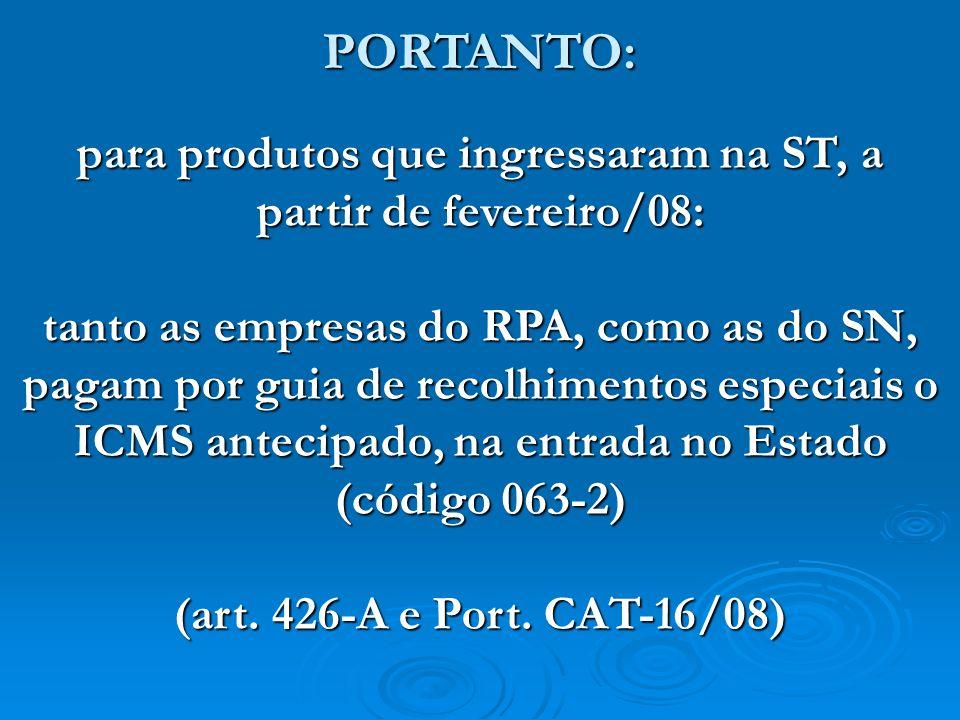 para produtos que ingressaram na ST, a partir de fevereiro/08:
