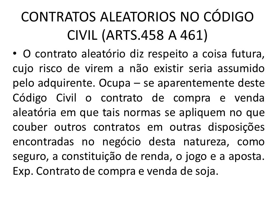 CONTRATOS ALEATORIOS NO CÓDIGO CIVIL (ARTS.458 A 461)