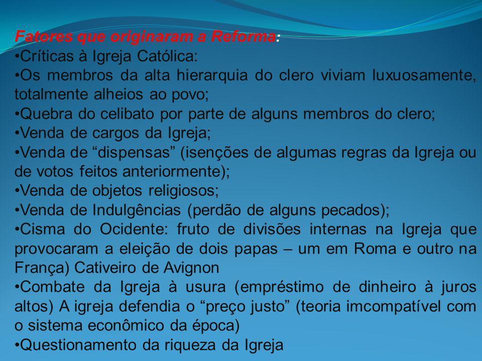 Fatores que originaram a Reforma: