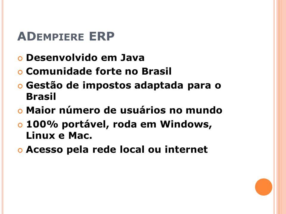 ADempiere ERP Desenvolvido em Java Comunidade forte no Brasil