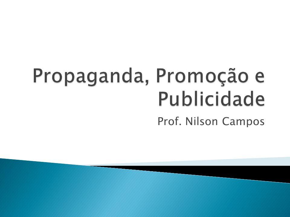 Propaganda, Promoção e Publicidade