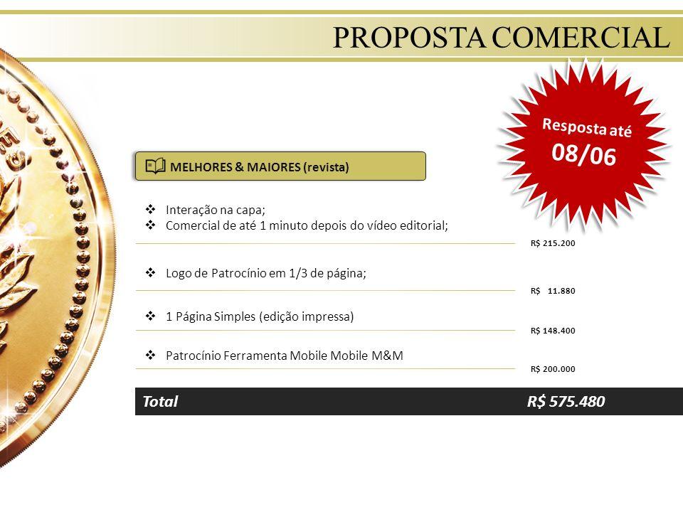 PROPOSTA COMERCIAL Resposta até 08/06 Total R$ 575.480