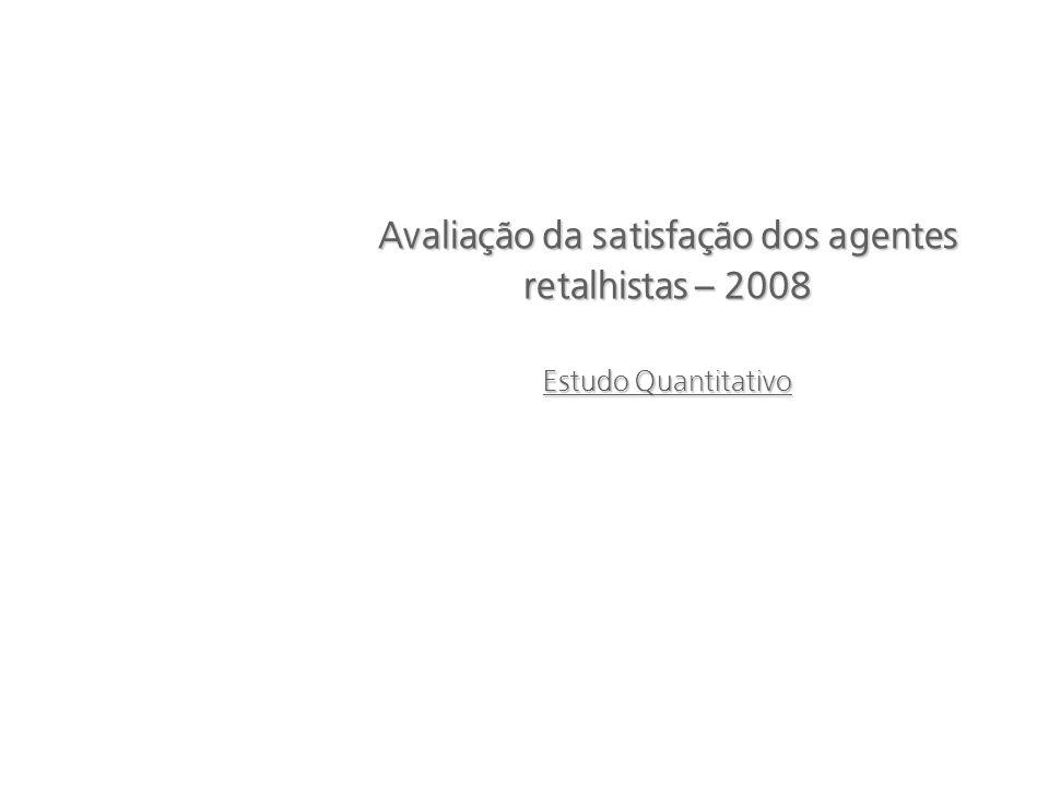 Avaliação da satisfação dos agentes retalhistas – 2008