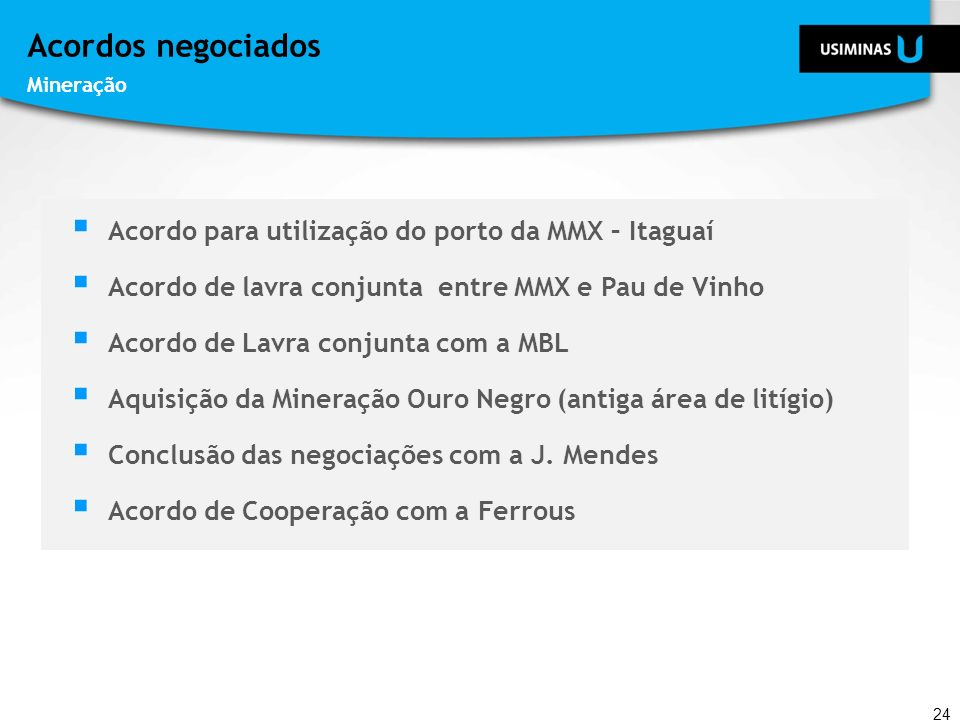 Acordos negociados Acordo para utilização do porto da MMX – Itaguaí