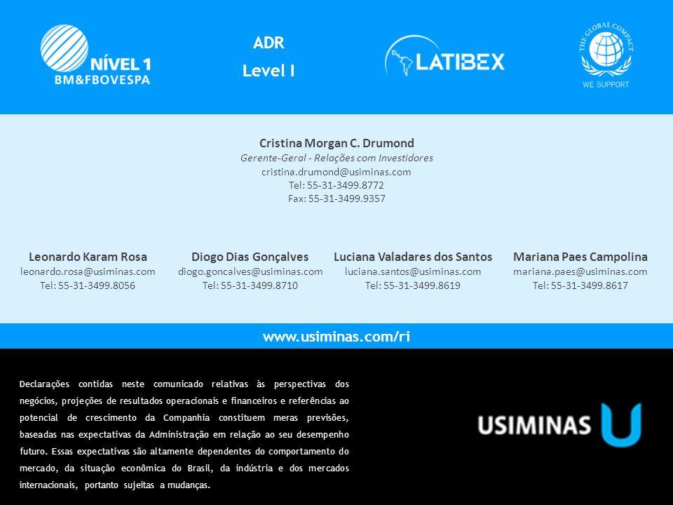 ADR Level I www.usiminas.com/ri Cristina Morgan C. Drumond