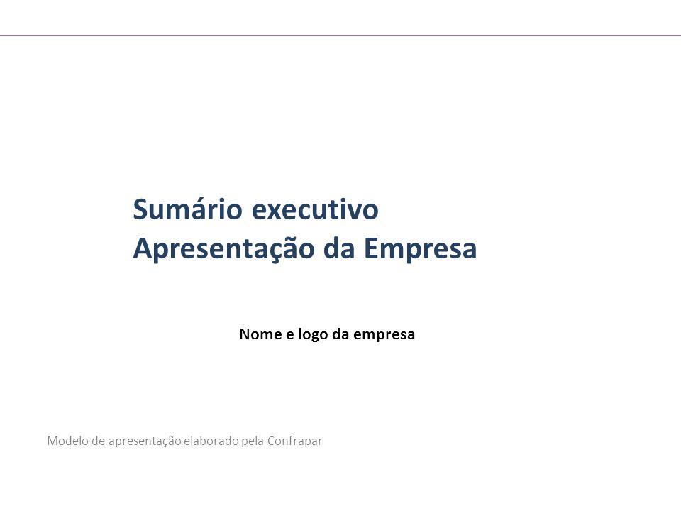 Sumário executivo Apresentação da Empresa