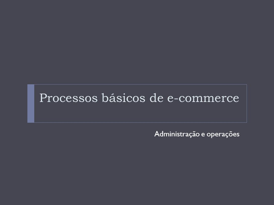 Processos básicos de e-commerce