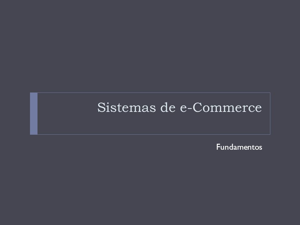 Sistemas de e-Commerce
