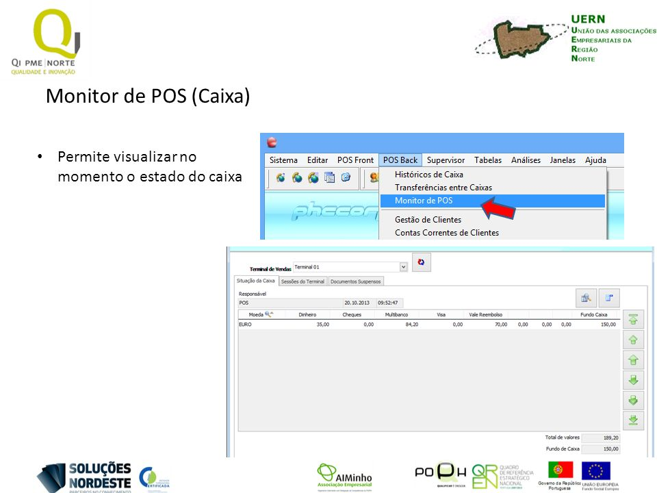 Monitor de POS (Caixa) Permite visualizar no momento o estado do caixa