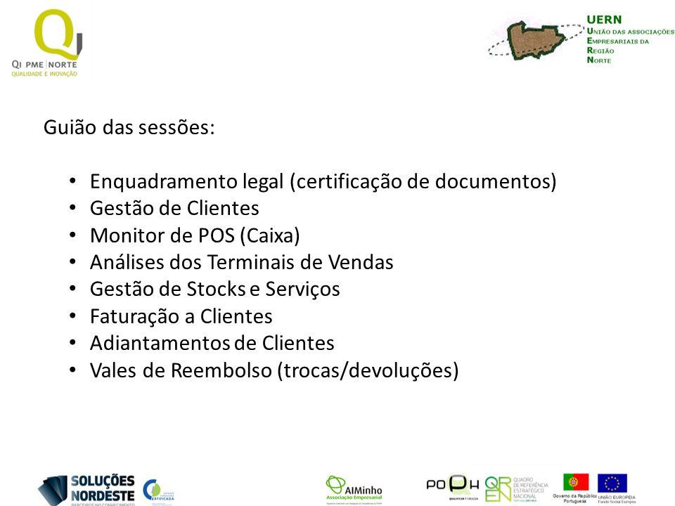 Guião das sessões: Enquadramento legal (certificação de documentos) Gestão de Clientes. Monitor de POS (Caixa)