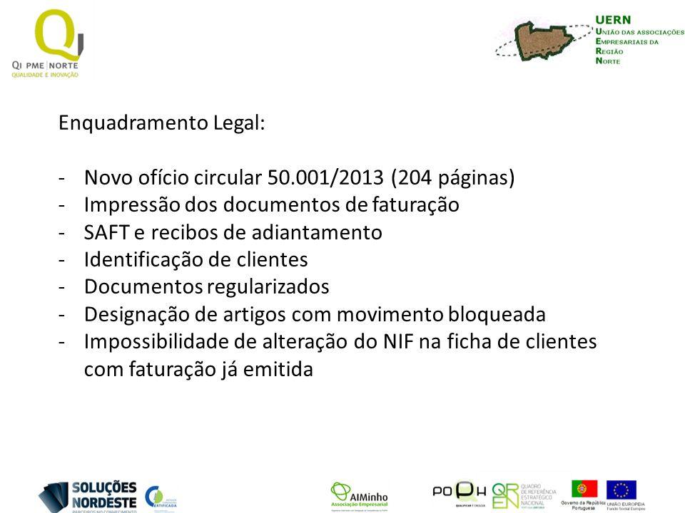Enquadramento Legal: Novo ofício circular 50.001/2013 (204 páginas) Impressão dos documentos de faturação.