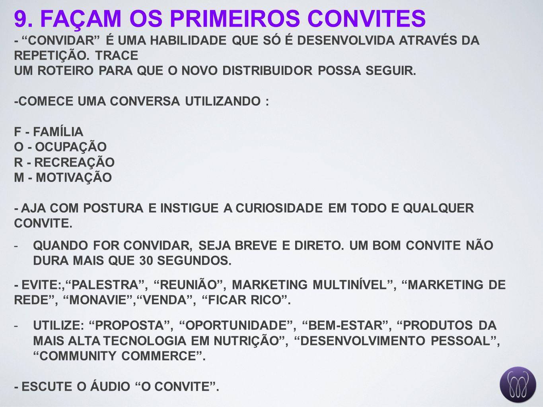 9. FAÇAM OS PRIMEIROS CONVITES