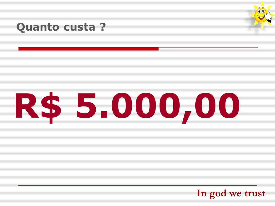 Quanto custa R$ 5.000,00 In god we trust teste