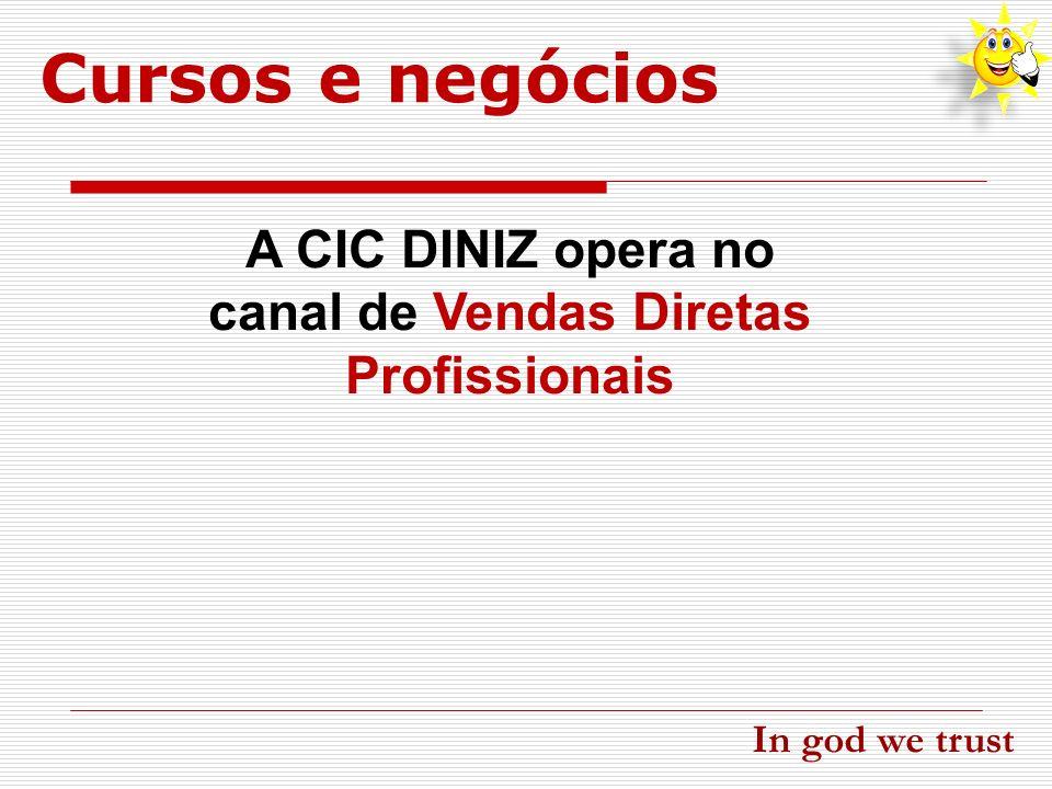A CIC DINIZ opera no canal de Vendas Diretas Profissionais