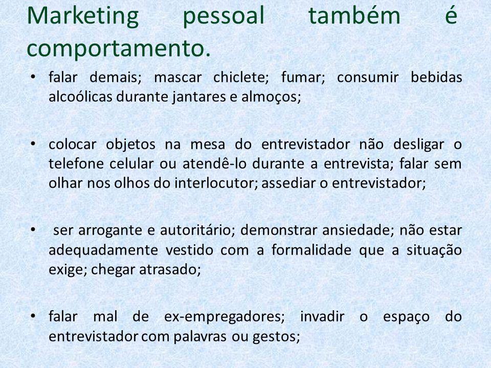 Marketing pessoal também é comportamento.