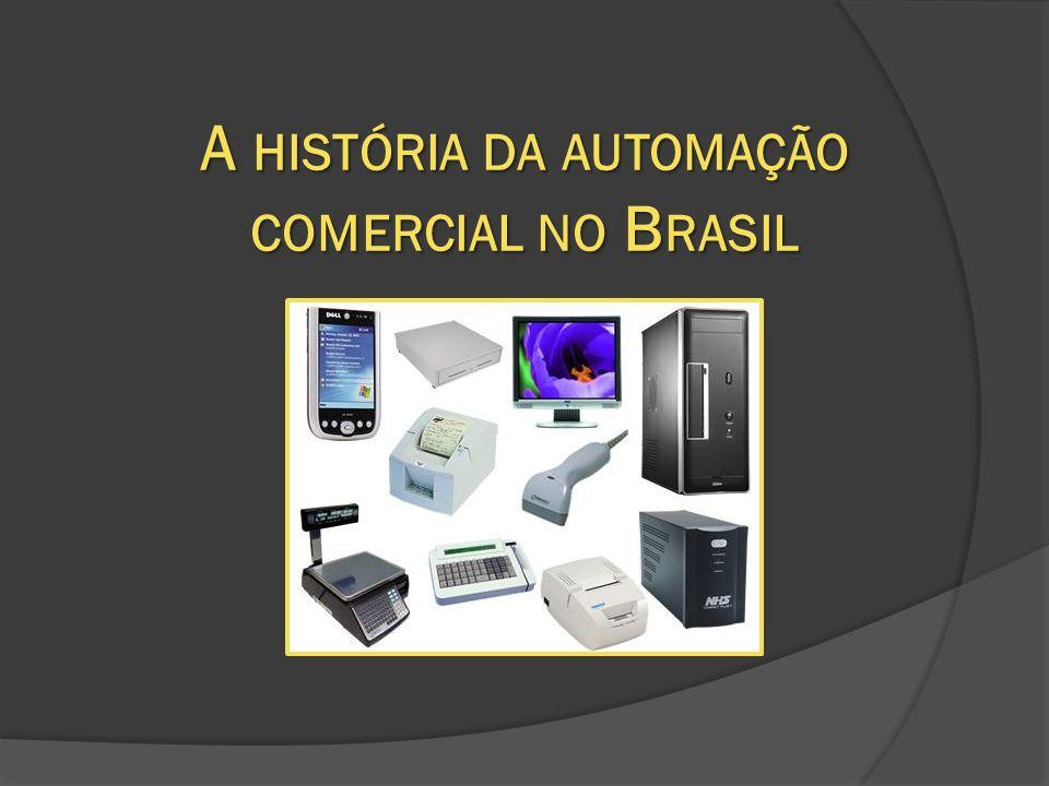 A história da automação comercial no Brasil