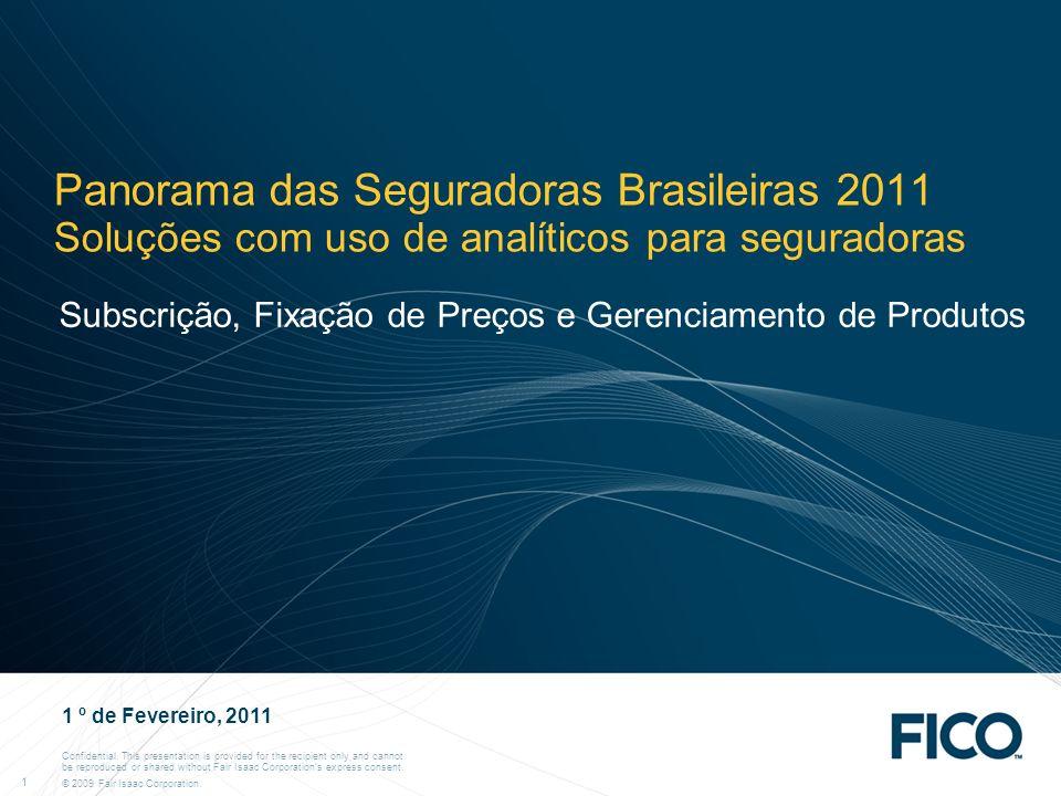Panorama das Seguradoras Brasileiras 2011 Soluções com uso de analíticos para seguradoras