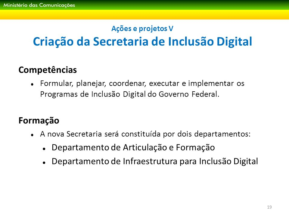 Ações e projetos V Criação da Secretaria de Inclusão Digital