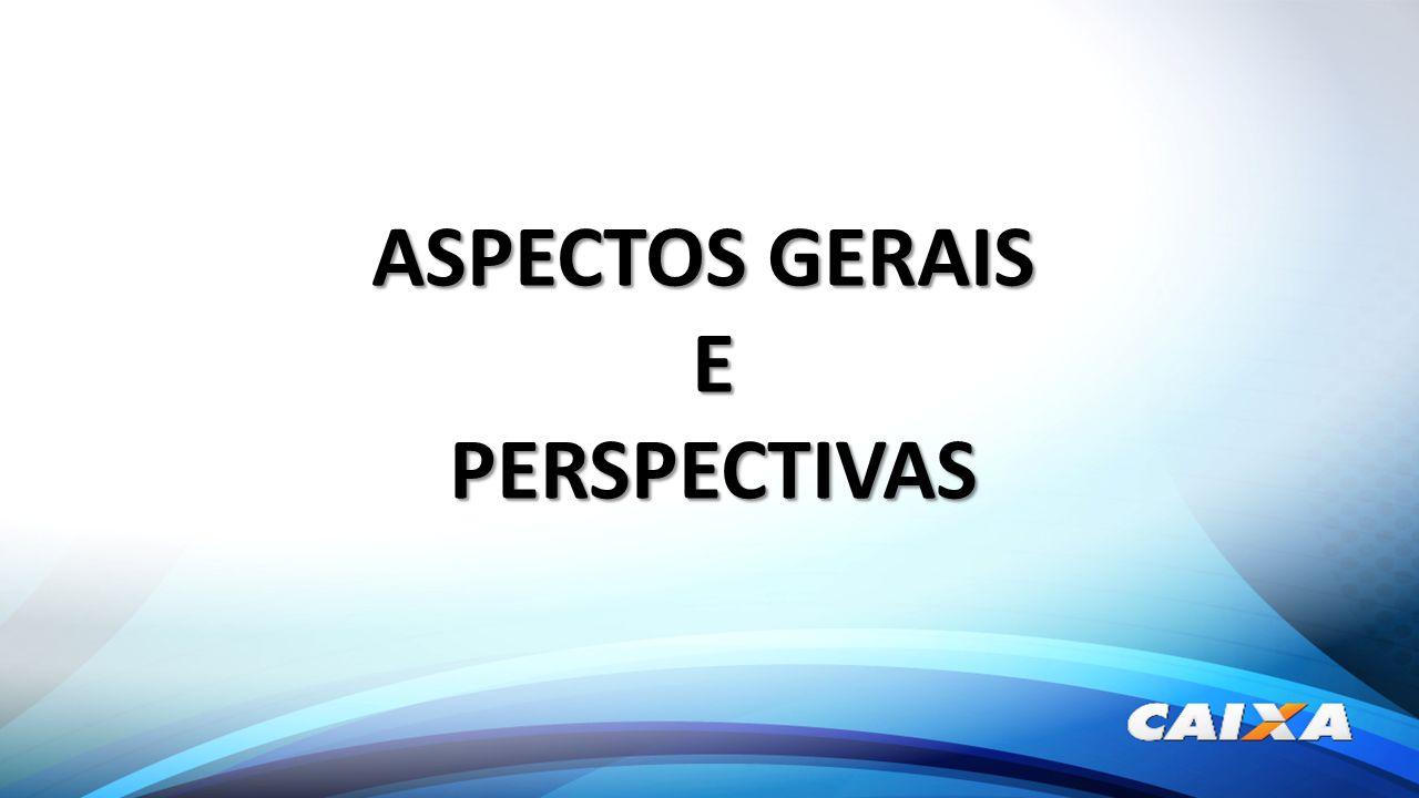ASPECTOS GERAIS E PERSPECTIVAS