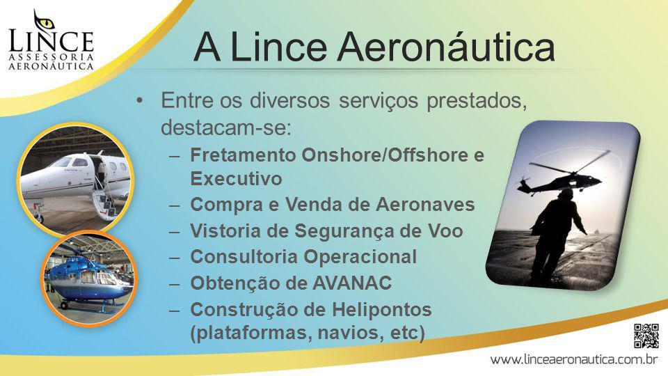 A Lince Aeronáutica Entre os diversos serviços prestados, destacam-se: