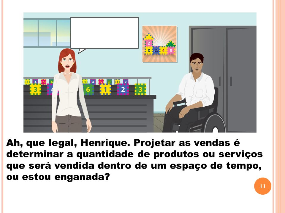 Ah, que legal, Henrique.