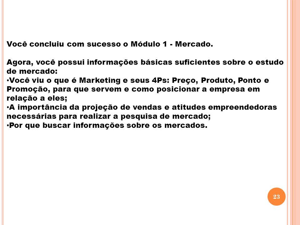 Você concluiu com sucesso o Módulo 1 - Mercado.