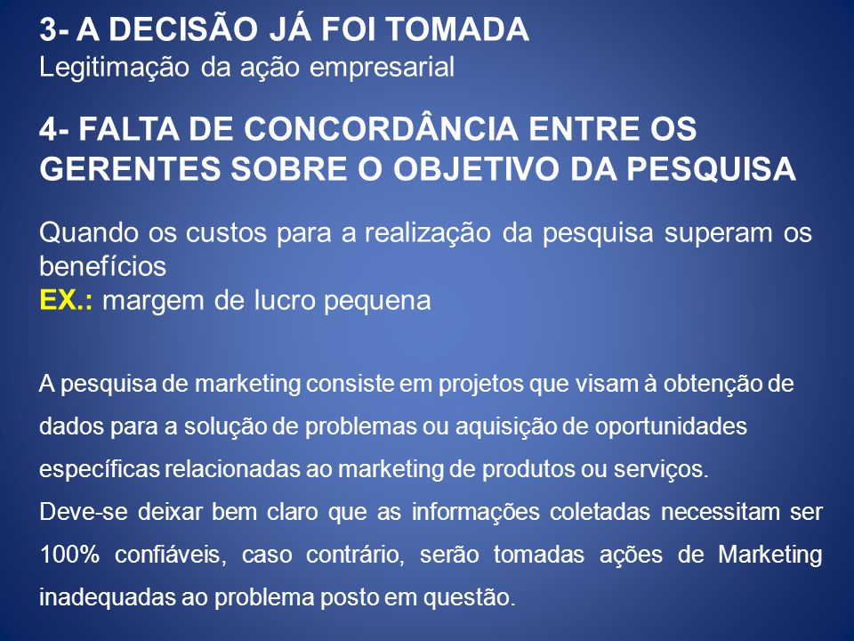3- A DECISÃO JÁ FOI TOMADA
