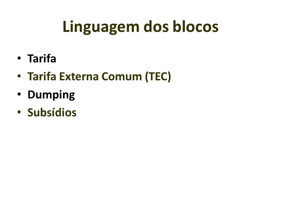 Linguagem dos blocos Tarifa Tarifa Externa Comum (TEC) Dumping