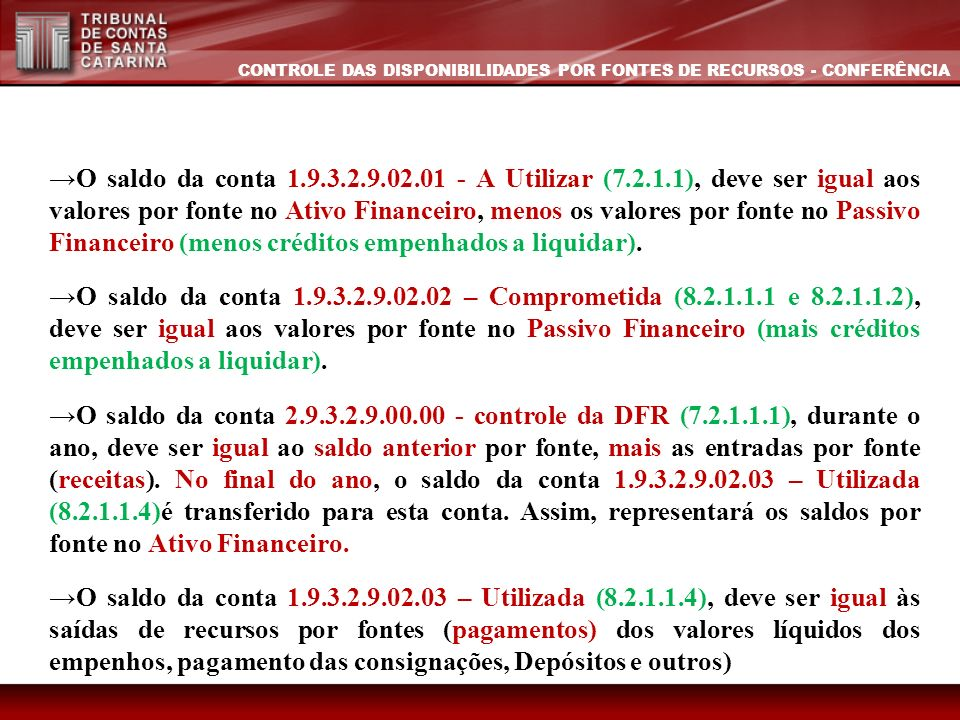 CONTROLE DAS DISPONIBILIDADES POR FONTES DE RECURSOS - CONFERÊNCIA