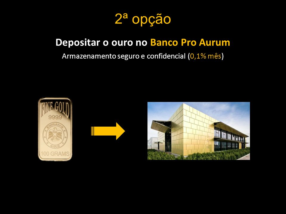 Depositar o ouro no Banco Pro Aurum