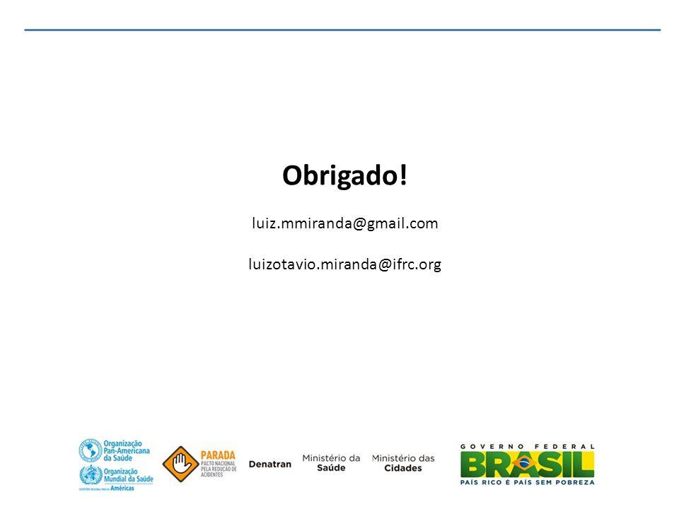 Obrigado! luiz.mmiranda@gmail.com luizotavio.miranda@ifrc.org