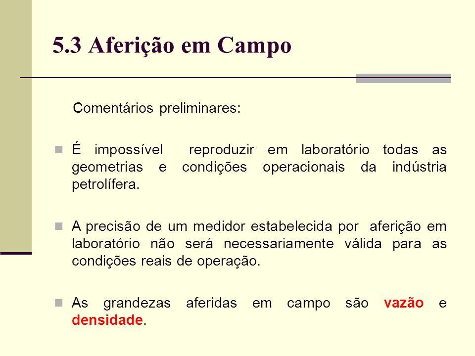 5.3 Aferição em Campo Comentários preliminares: