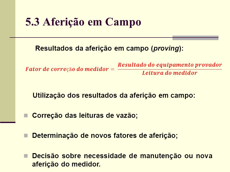 5.3 Aferição em Campo Resultados da aferição em campo (proving):