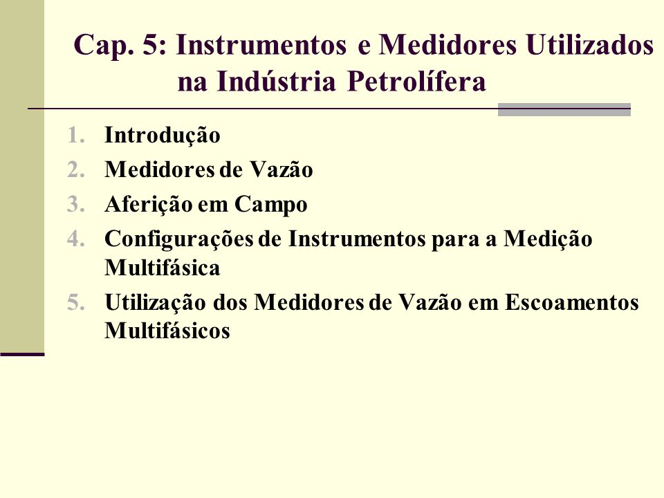 Cap. 5: Instrumentos e Medidores Utilizados na Indústria Petrolífera