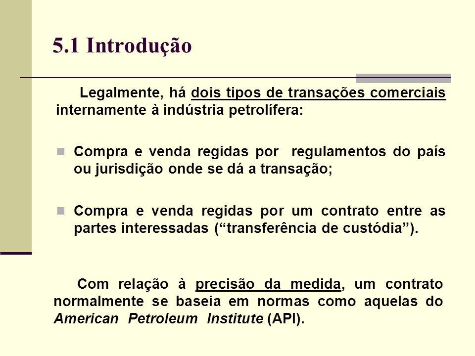 5.1 Introdução Legalmente, há dois tipos de transações comerciais internamente à indústria petrolífera: