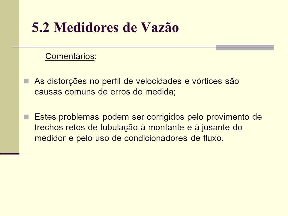 5.2 Medidores de Vazão Comentários: