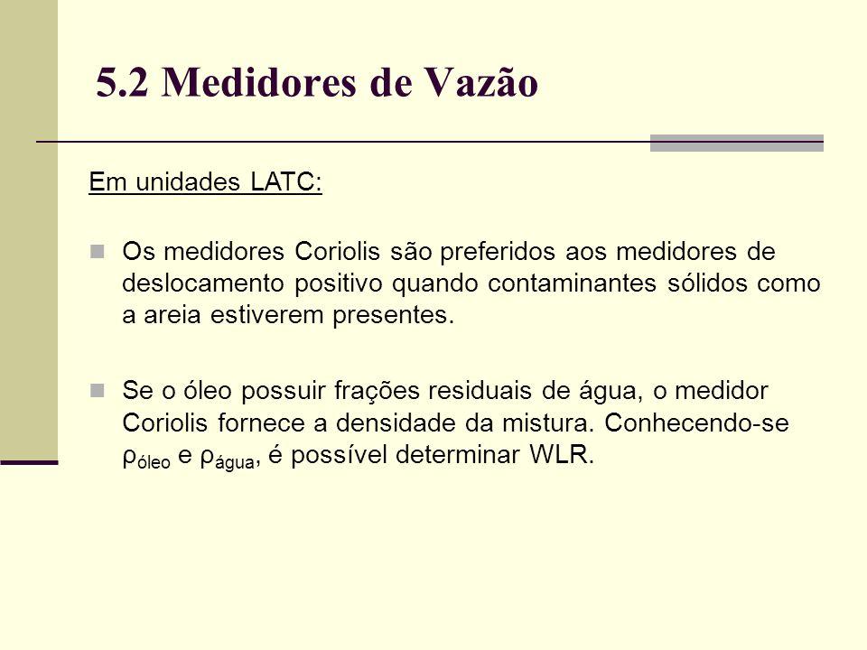 5.2 Medidores de Vazão Em unidades LATC: